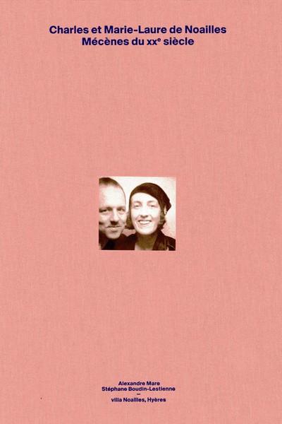 Charles et Marie-Laure de Noailles, mécènes du 20e siècle dans la collection du Musée national d'art moderne - © Villa Noailles Hyères